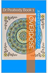 Overdose (Dr Peabody Book 1) Kindle Edition
