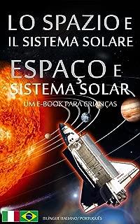 LO SPAZIO e IL SISTEMA SOLARE / ESPAÇO e SISTEMA SOLAR - Bilíngue Italiano /  Português do Brasil - Um e-Book para Crianças (Libro per Bambini - Bilingue ... (Brasile) Livro 1) (Portuguese Edition)
