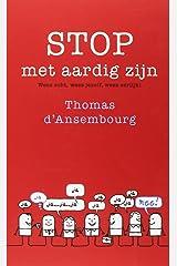 Stop met aardig zijn: wees echt, wees jezelf, wees eerlijk! (Dutch Edition) Paperback