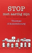 Stop met aardig zijn: wees echt, wees jezelf, wees eerlijk! (Dutch Edition)