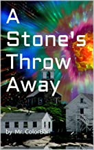 A Stone's Throw Away