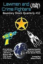 Lawmen and Crimefighters (Boundary Shock Quarterly Book 12)