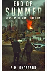 End of Summer: A post viral-apocalypse story: Book One of the Seasons of Man Kindle Edition