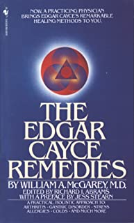 The Edgar Cayce Remedies: A Practical, Holistic Approach to Arthritis, Gastric Disorder, Stress, Allergies, Colds, and Much More