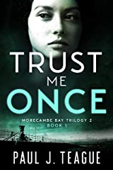 Trust Me Once: Morecambe Bay Trilogy 2 (Book 1) (The Morecambe Bay Trilogies 4) Kindle Edition