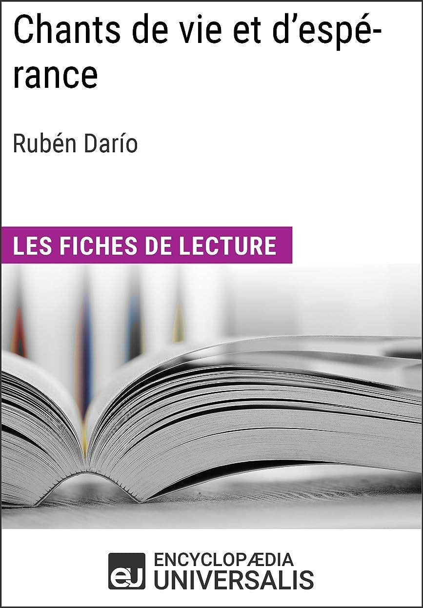 収容するもっと部Chants de vie et d'espérance de Rubén Darío: Les Fiches de lecture d'Universalis (French Edition)