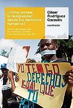 ¿Cómo pensar la desigualdad desde los derechos humanos?: Nuevos abordajes para las injusticias sociales y económicas del siglo XXI (Spanish Edition)
