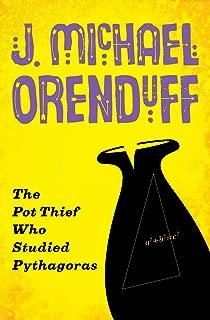 The Pot Thief Who Studied Pythagoras (The Pot Thief Mysteries Book 1)