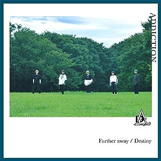 Further away/Destiny(通常盤)【特典:デカジャケ(複製サイン入り)付】