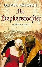 Die Henkerstochter: Teil 1 der Saga (Die Henkerstochter-Saga) (German Edition)