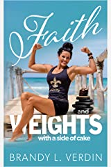 Faith and Weights with a side of Cake Kindle Edition