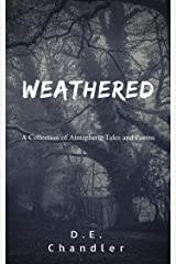 Weathered: A Collection of Atmospheric Tales and Poems Kindle Edition