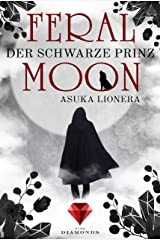 Feral Moon 2: Der schwarze Prinz: Romantasy – vereint Schönheit, Stärke und unzähmbare Kreaturen (für Fans von Gestaltwandlern und Werwölfen) Kindle Ausgabe