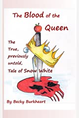 The Blood of the Queen: The real story of Snow White Kindle Edition