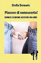 Piacere di conoscerla! Nomi e cognomi assurdi ma veri (Italian Edition)