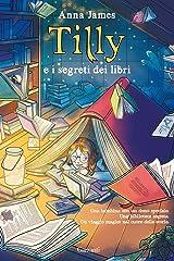 Tilly e i segreti dei libri Paperback