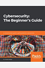 Cybersecurity: The Beginner's Guide: A comprehensive guide to getting started in cybersecurity (English Edition) Format Kindle