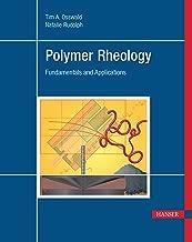 Polymer Rheology: Fundamentals and Applications
