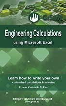 Engineering Calculations using Microsoft Excel: Learn how to write your own customized calculations in minutes