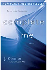 Complete Me (The Stark Trilogy, Book 3) Kindle Edition
