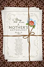 To Mom, With Love: A Mother's Anthology