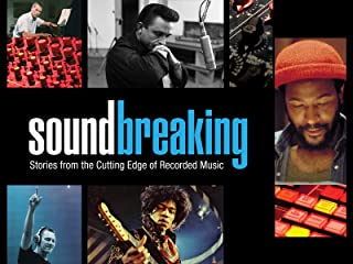 Soundbreaking: Stories from the Cutting Edge of Recorded Music (Unedited Version)