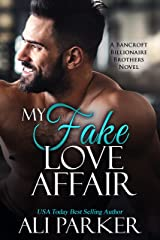 My Fake Love Affair: A Bancroft Billionaire Brothers Novel Kindle Edition