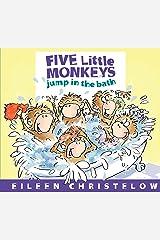 Five Little Monkeys Jump in the Bath (A Five Little Monkeys Story) Kindle Edition