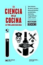 La ciencia en la cocina: De 1700 a nuestros días. Una historia de amor, recetas, descubrimientos accidentales, alcoholes, vanguardistas y bon vivants (Ciencia que ladra… serie Mayor) (Spanish Edition)