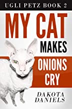 My Cat Makes Onions Cry: Ugli Petz Book 2