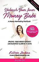 Unleash Your Inner Money Babe: Uplevel Your Money Mindset and Manifest $1,000 In 21 Days (English Edition)