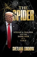 The Spider: Stefan A. Halper and the Dark Web of a Coup