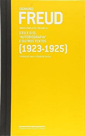 """Freud (1923-1925) o eu e o id """"autobiografia"""" e outros textos"""