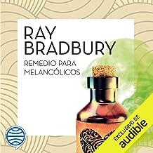 Remedio para melancólicos (Narración en Castellano) [A Medicine for Melancholy]