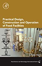 Practical Design, Construction and Operation of Food Facilities (ISSN)