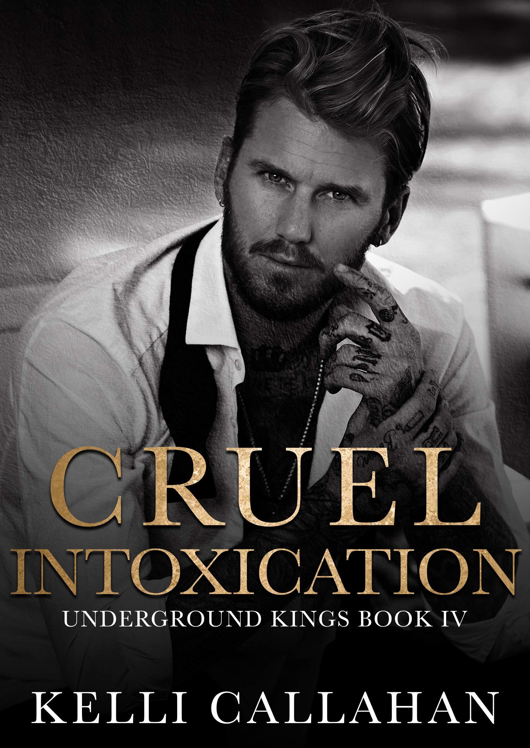 Cruel Intoxication: A Dark Romance (Underground Kings Book 4)