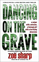 DANCING ON THE GRAVE: an absolutely gripping crime thriller full of twists (CSI Grace McColl & Detective Nick Weston Lakes Trilogy Book 1)