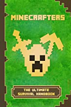 Minecrafters The Ultimate Survival Handbook: Spectacular All-in-One Minecraft Game Guide. An Unofficial Minecraft Book (Minecraft Books, Minecraft Books For Kids)