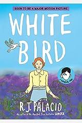 White Bird: A Wonder Story Kindle Edition