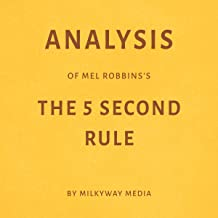 Analysis of Mel Robbins' The 5 Second Rule