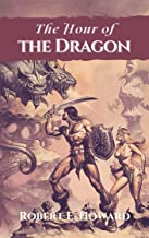 The Hour of the Dragon: Original Classics and Annotated