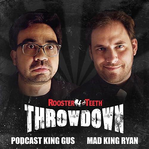 Throwdown Podcast King Gus Vs Mad King Ryan Feat Gus Sorola