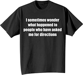 Adult to People Who Asked Me for Directions T-Shirt - Black