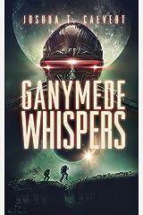 Ganymede Whispers (Ganymede Rising Book 2) Kindle Edition