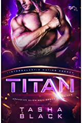 Titan: Arkadian Alien Mail Order Brides #3 ( Intergalactic Dating Agency) Kindle Edition