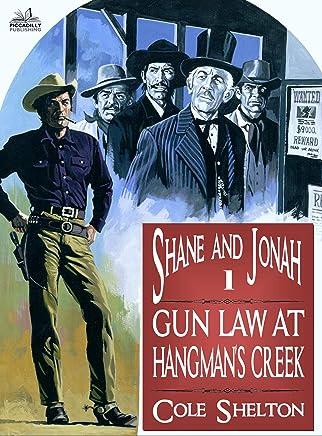 Shane and Jonah 1: Gun Law at Hangmans Creek (A Shane and Jonah Western) (English Edition)