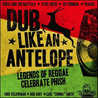 Dub Like An Antelope - Legends of Reggae Celebrate Phish