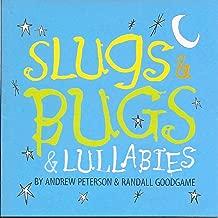Slugs & Bugs & Lullabies