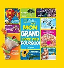 National Geographic Kids: Mon Grand Livre Des Pourquoi