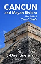 Cancun and Mayan Riviera Travel Guide (Unanchor) - 5-Day Itinerary